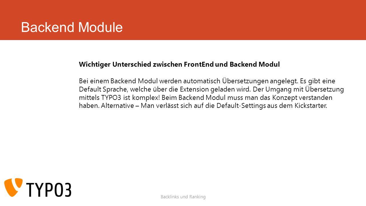 Backend Module Wichtiger Unterschied zwischen FrontEnd und Backend Modul.