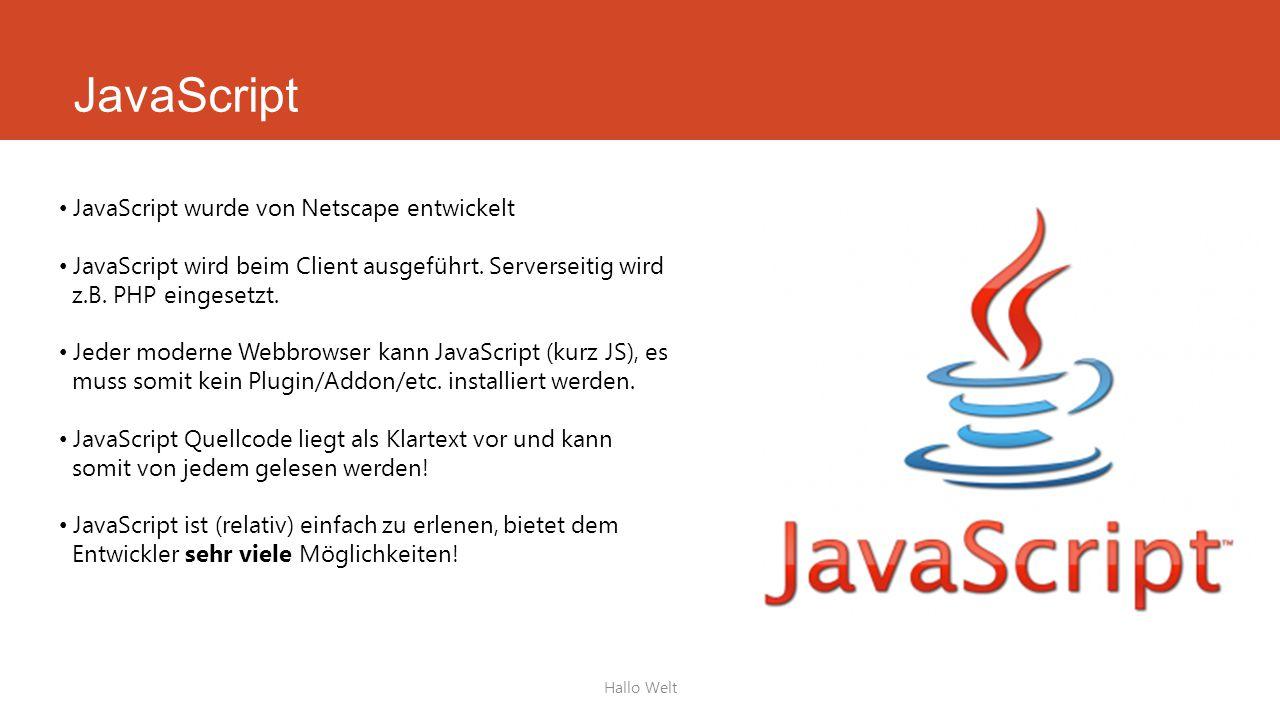 JavaScript JavaScript wurde von Netscape entwickelt