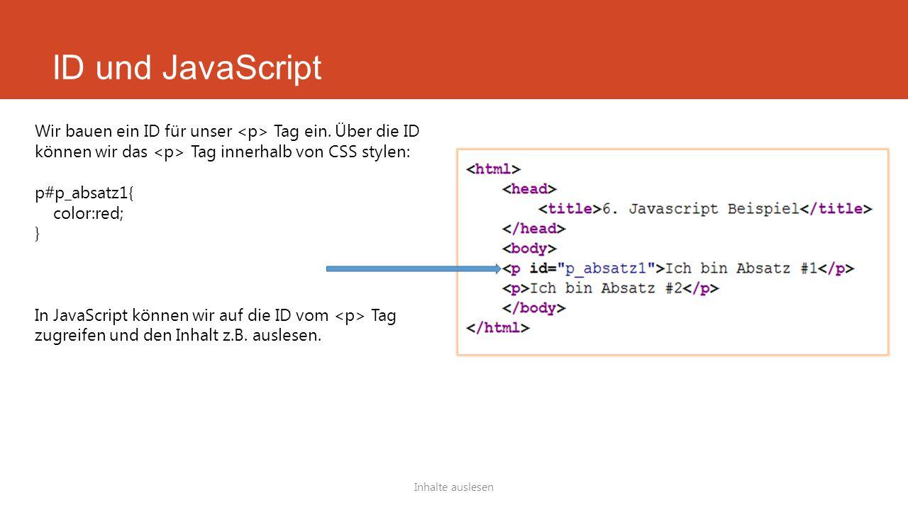 ID und JavaScript Wir bauen ein ID für unser <p> Tag ein. Über die ID können wir das <p> Tag innerhalb von CSS stylen:
