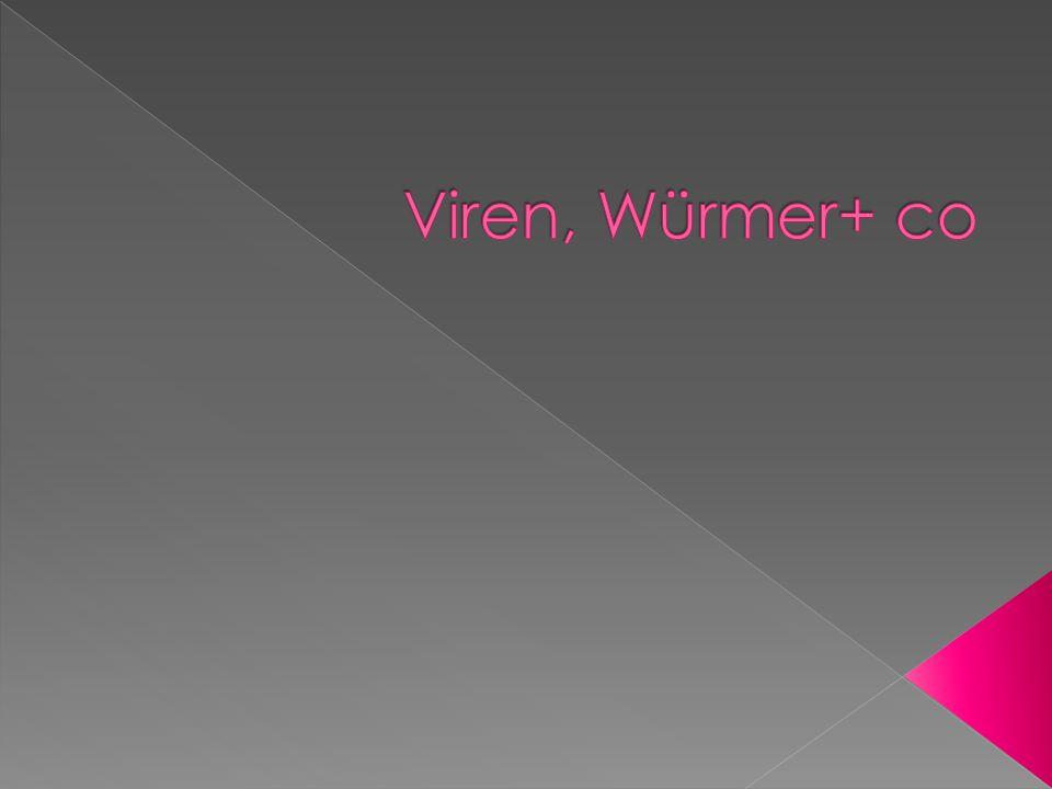 Viren, Würmer+ co