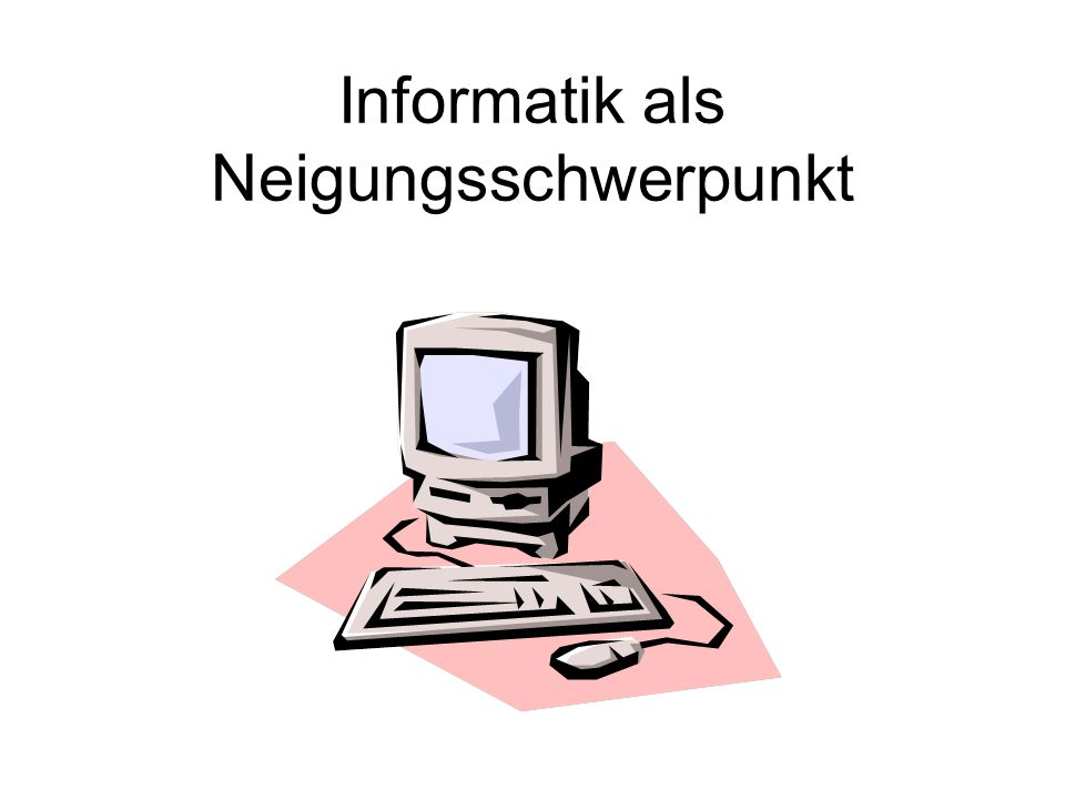 Informatik als Neigungsschwerpunkt