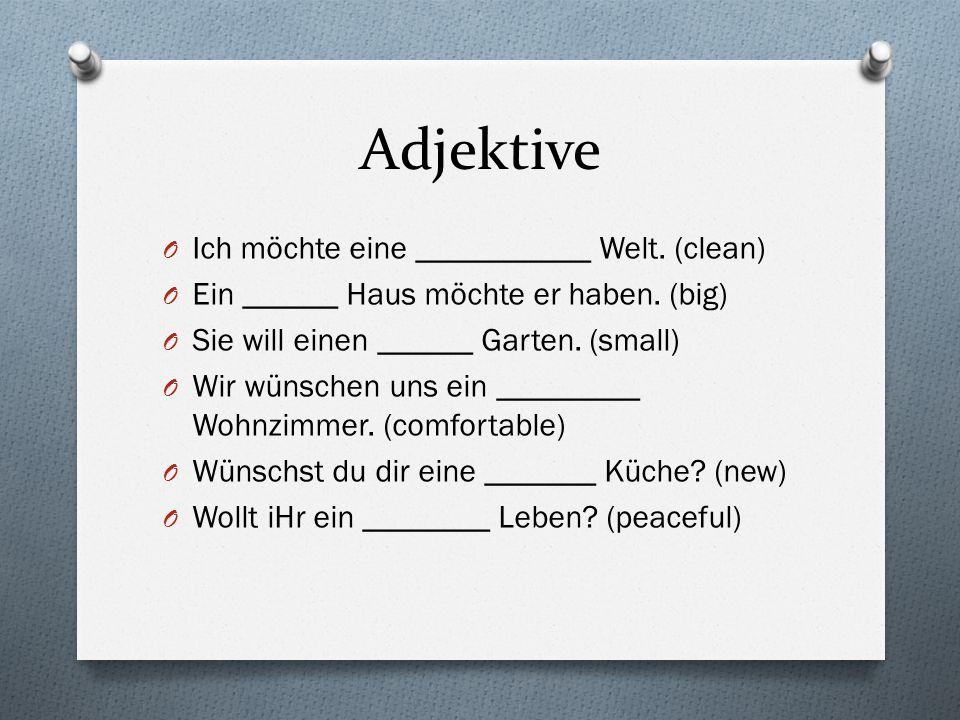 Adjektive Ich möchte eine ___________ Welt. (clean)