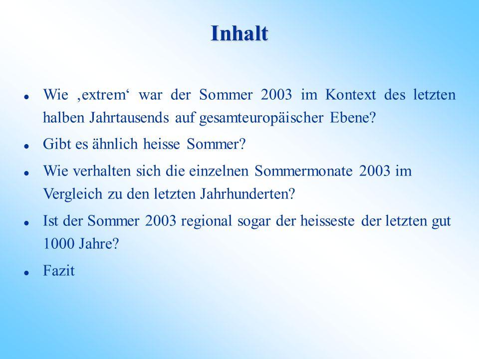 Inhalt Wie 'extrem' war der Sommer 2003 im Kontext des letzten halben Jahrtausends auf gesamteuropäischer Ebene