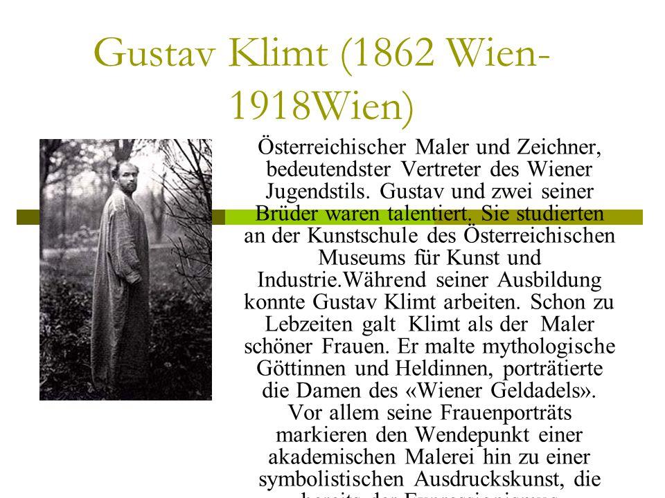 Gustav Klimt (1862 Wien-1918Wien)