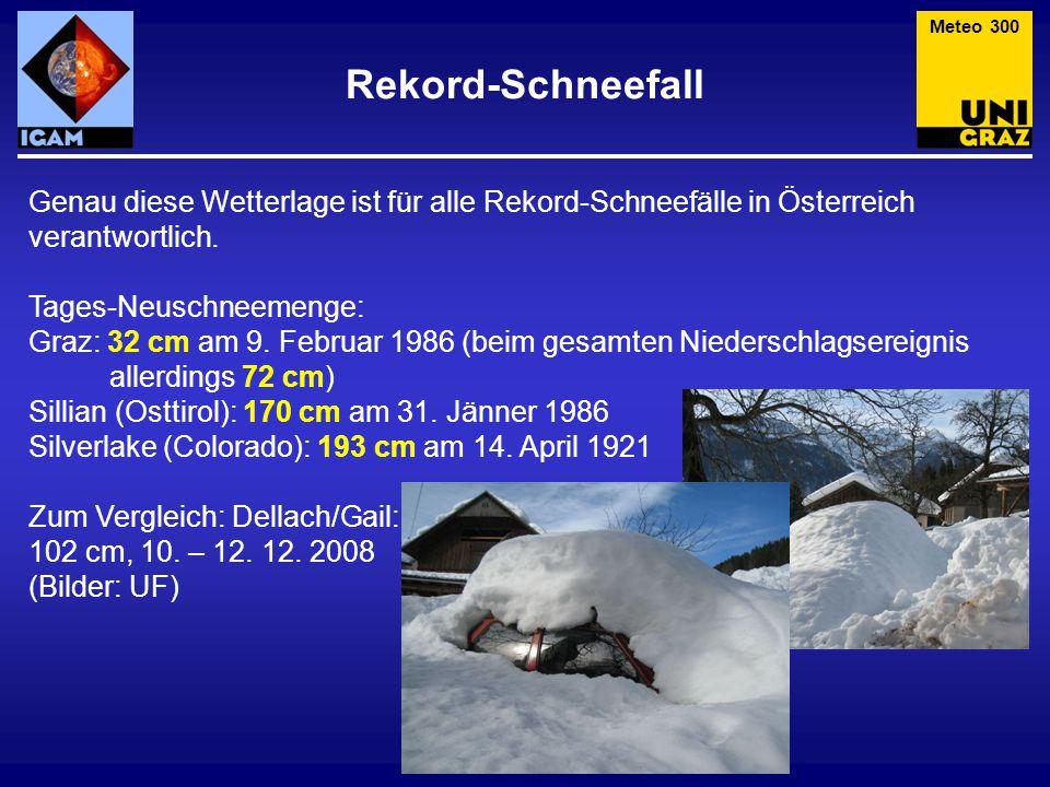 Meteo 300 Rekord-Schneefall. Genau diese Wetterlage ist für alle Rekord-Schneefälle in Österreich verantwortlich.