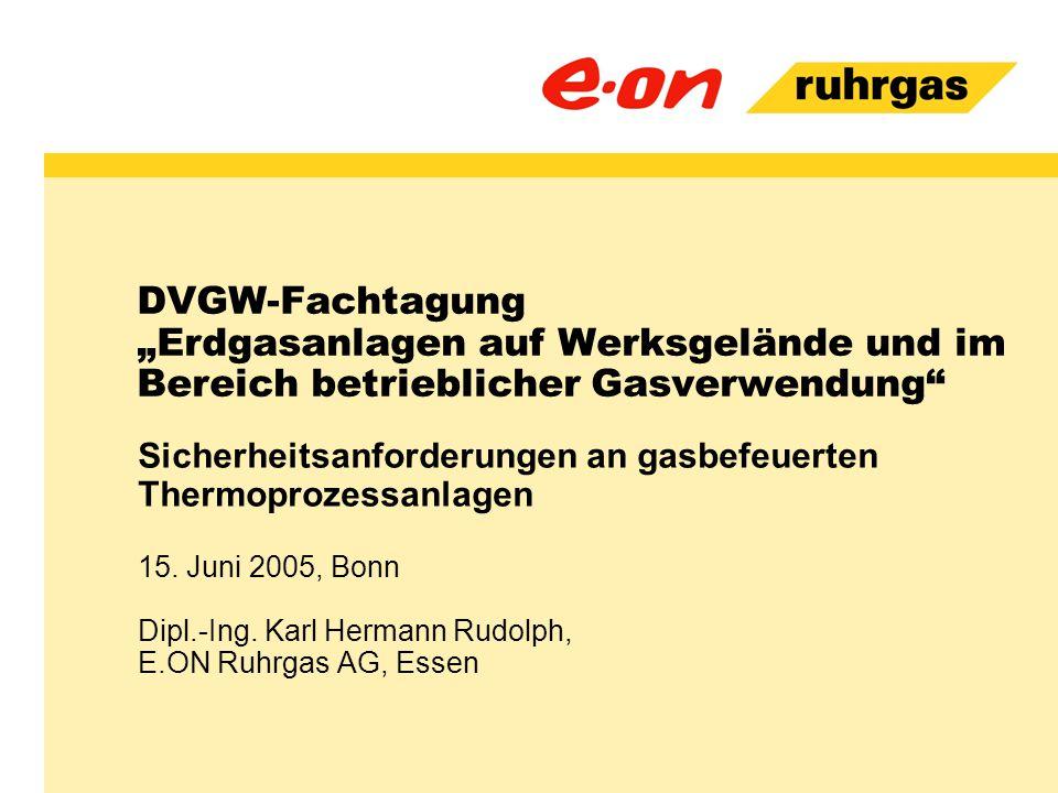 """DVGW-Fachtagung """"Erdgasanlagen auf Werksgelände und im Bereich betrieblicher Gasverwendung"""
