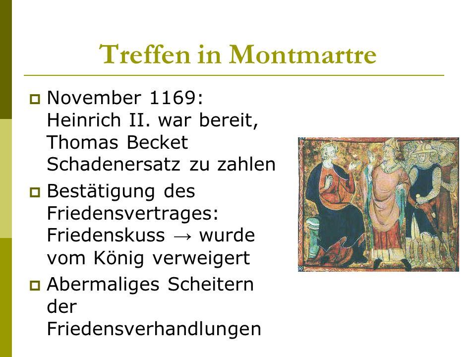 Treffen in Montmartre November 1169: Heinrich II. war bereit, Thomas Becket Schadenersatz zu zahlen.