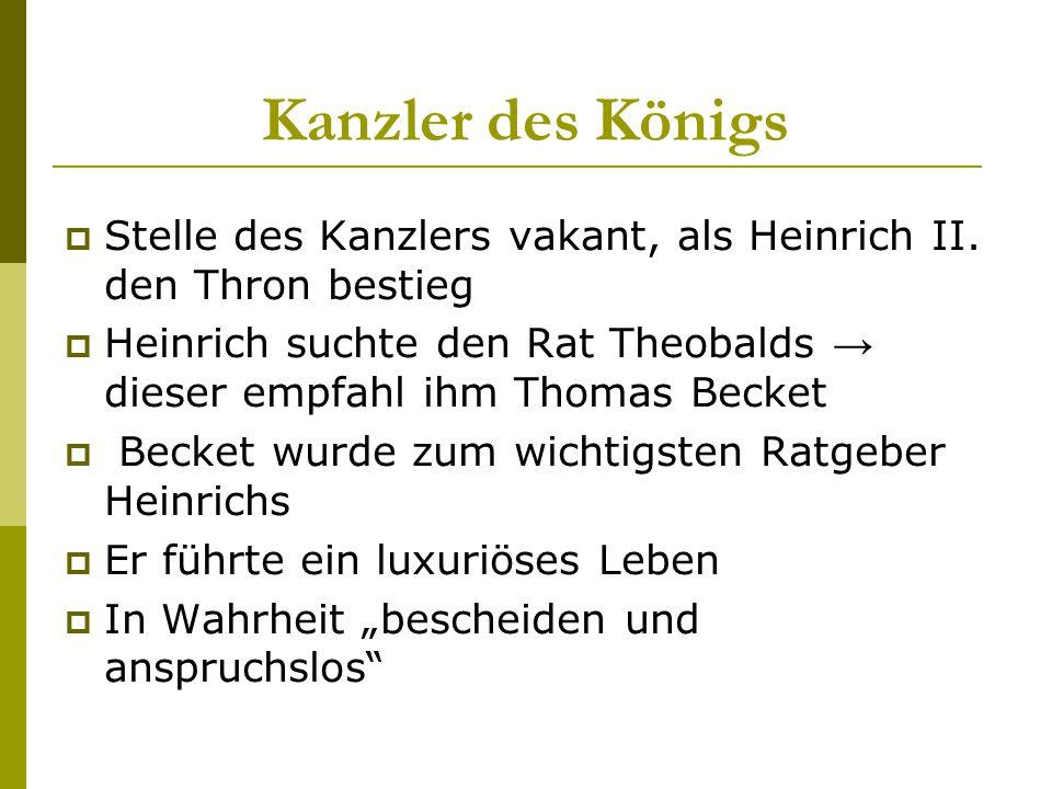 Kanzler des Königs Stelle des Kanzlers vakant, als Heinrich II. den Thron bestieg.
