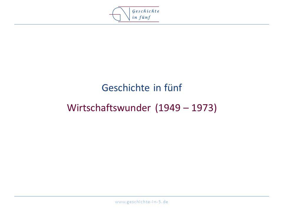 Geschichte in fünf Wirtschaftswunder (1949 – 1973)
