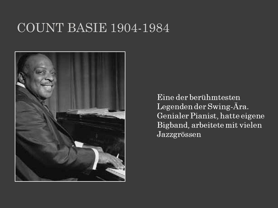 Count basie 1904-1984 Eine der berühmtesten Legenden der Swing-Ära.