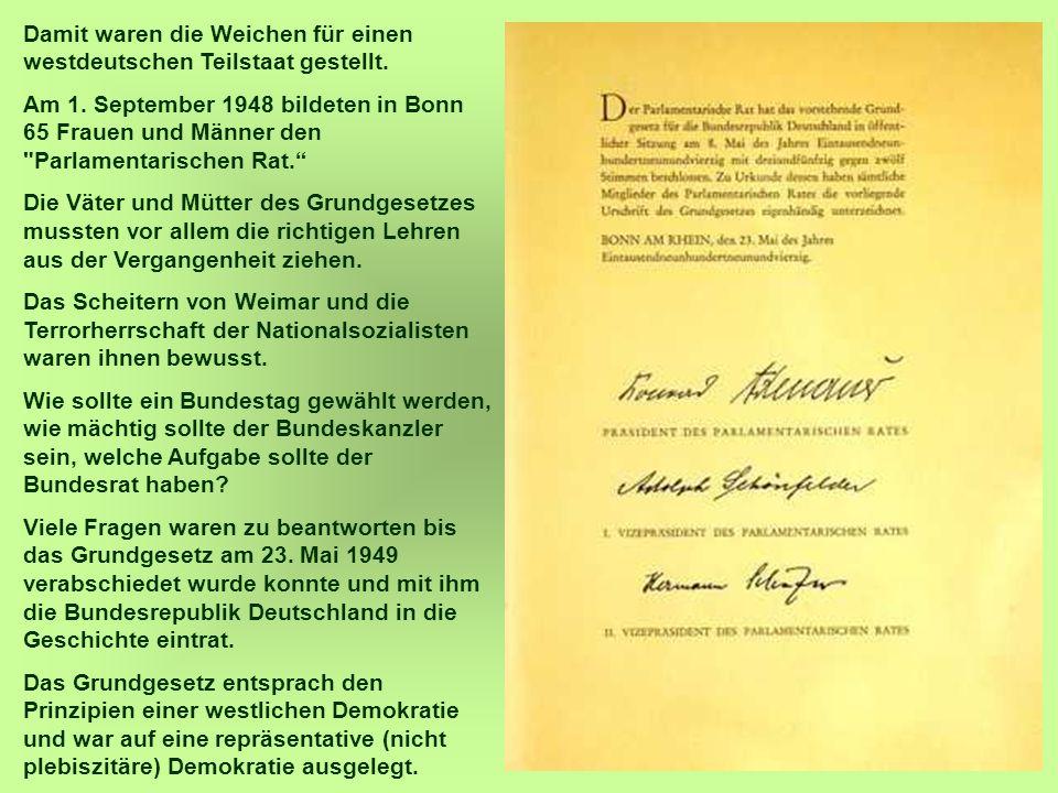 Damit waren die Weichen für einen westdeutschen Teilstaat gestellt.