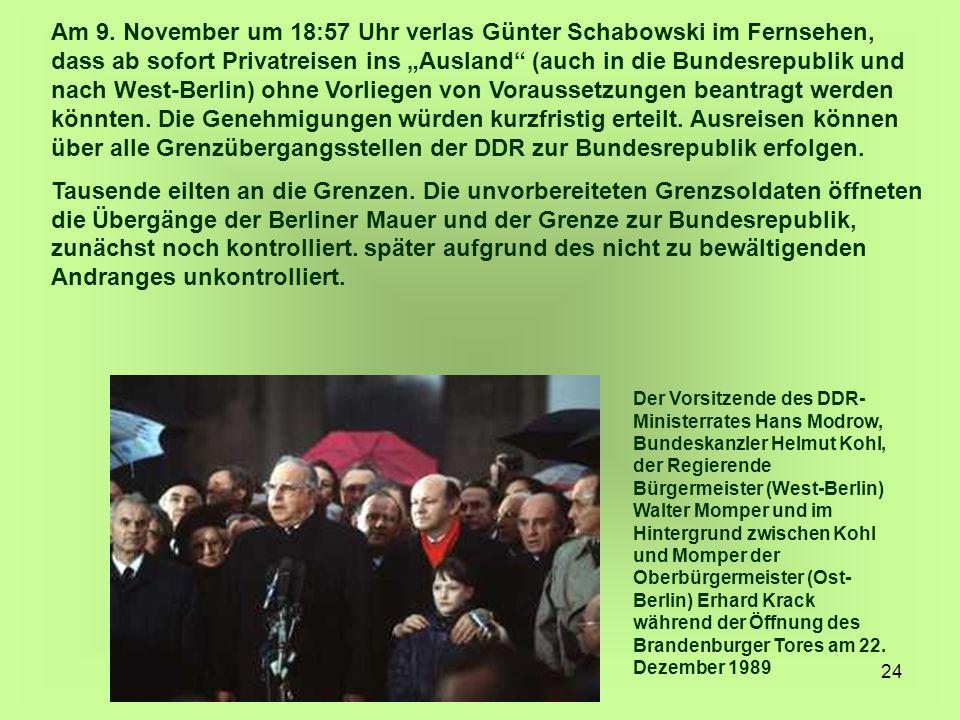"""Am 9. November um 18:57 Uhr verlas Günter Schabowski im Fernsehen, dass ab sofort Privatreisen ins """"Ausland (auch in die Bundesrepublik und nach West-Berlin) ohne Vorliegen von Voraussetzungen beantragt werden könnten. Die Genehmigungen würden kurzfristig erteilt. Ausreisen können über alle Grenzübergangsstellen der DDR zur Bundesrepublik erfolgen."""