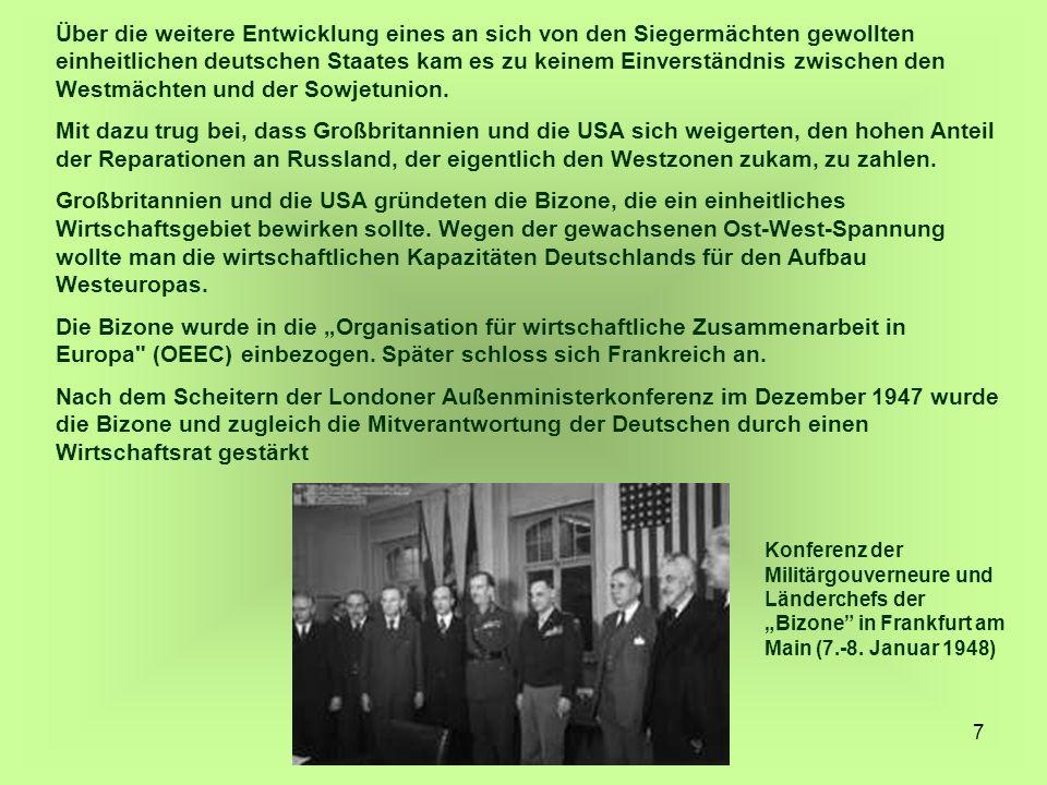 Über die weitere Entwicklung eines an sich von den Siegermächten gewollten einheitlichen deutschen Staates kam es zu keinem Einverständnis zwischen den Westmächten und der Sowjetunion.