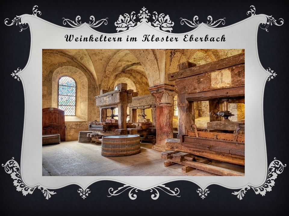 Weinkeltern im Kloster Eberbach