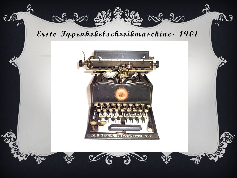 Erste Typenhebelschreibmaschine- 1901