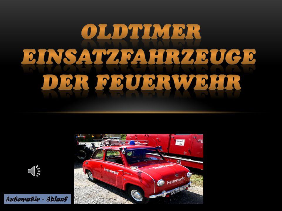 Oldtimer Einsatzfahrzeuge der Feuerwehr
