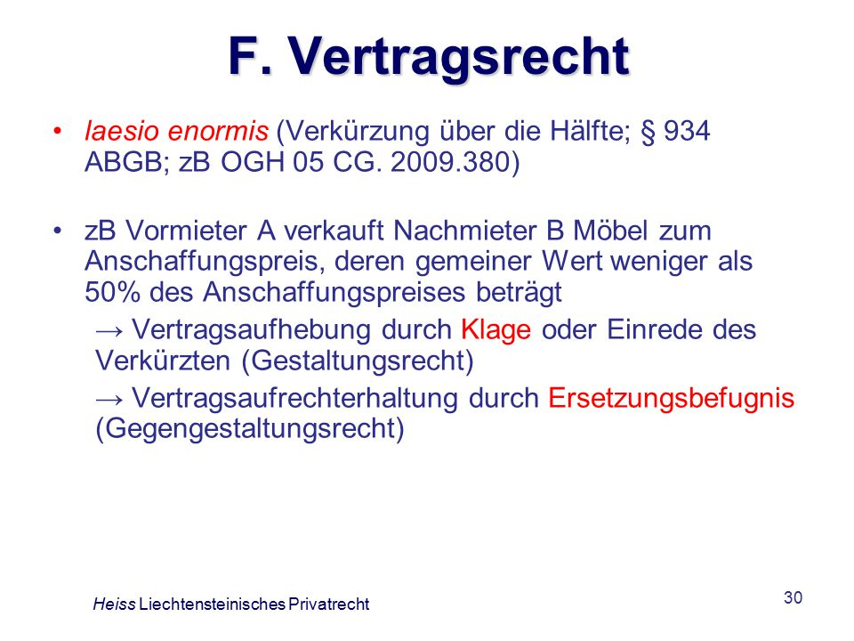 F. Vertragsrecht laesio enormis (Verkürzung über die Hälfte; § 934 ABGB; zB OGH 05 CG. 2009.380)