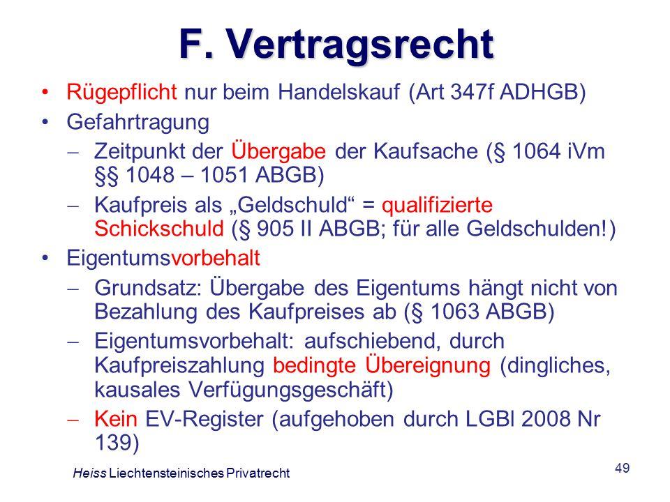 F. Vertragsrecht Rügepflicht nur beim Handelskauf (Art 347f ADHGB)