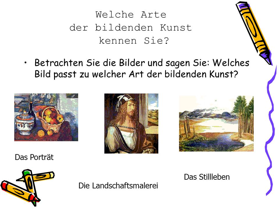 Welche Arte der bildenden Kunst kennen Sie