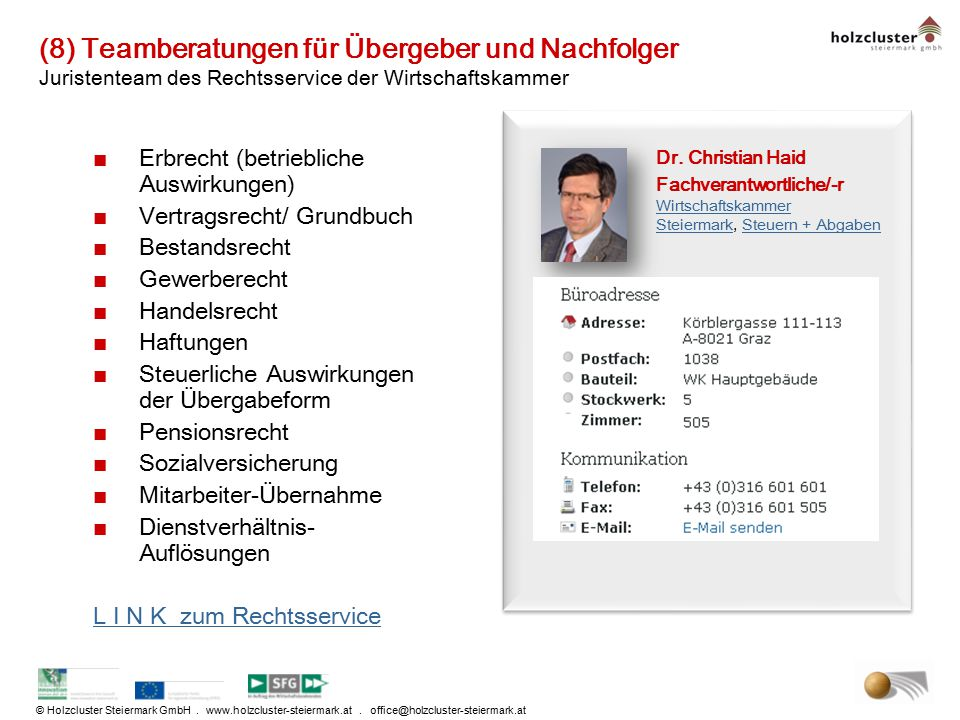 (8) Teamberatungen für Übergeber und Nachfolger Juristenteam des Rechtsservice der Wirtschaftskammer