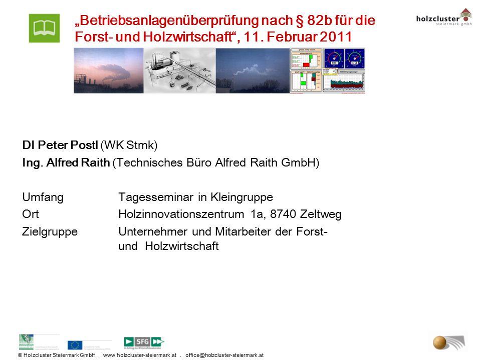 """""""Betriebsanlagenüberprüfung nach § 82b für die Forst- und Holzwirtschaft , 11. Februar 2011"""
