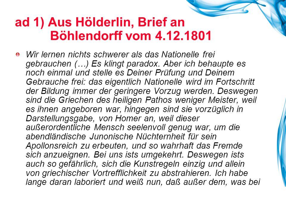 ad 1) Aus Hölderlin, Brief an Böhlendorff vom 4.12.1801