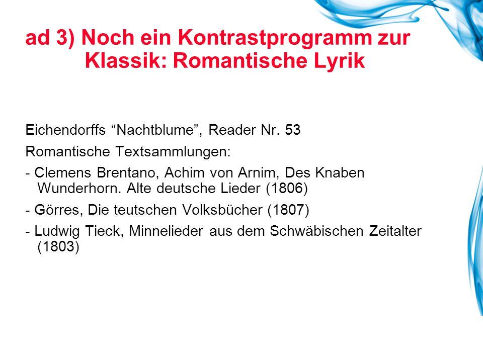 ad 3) Noch ein Kontrastprogramm zur Klassik: Romantische Lyrik