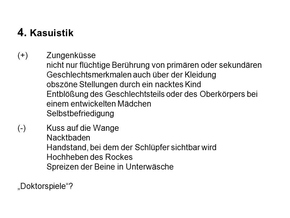 4. Kasuistik (+). Zungenküsse