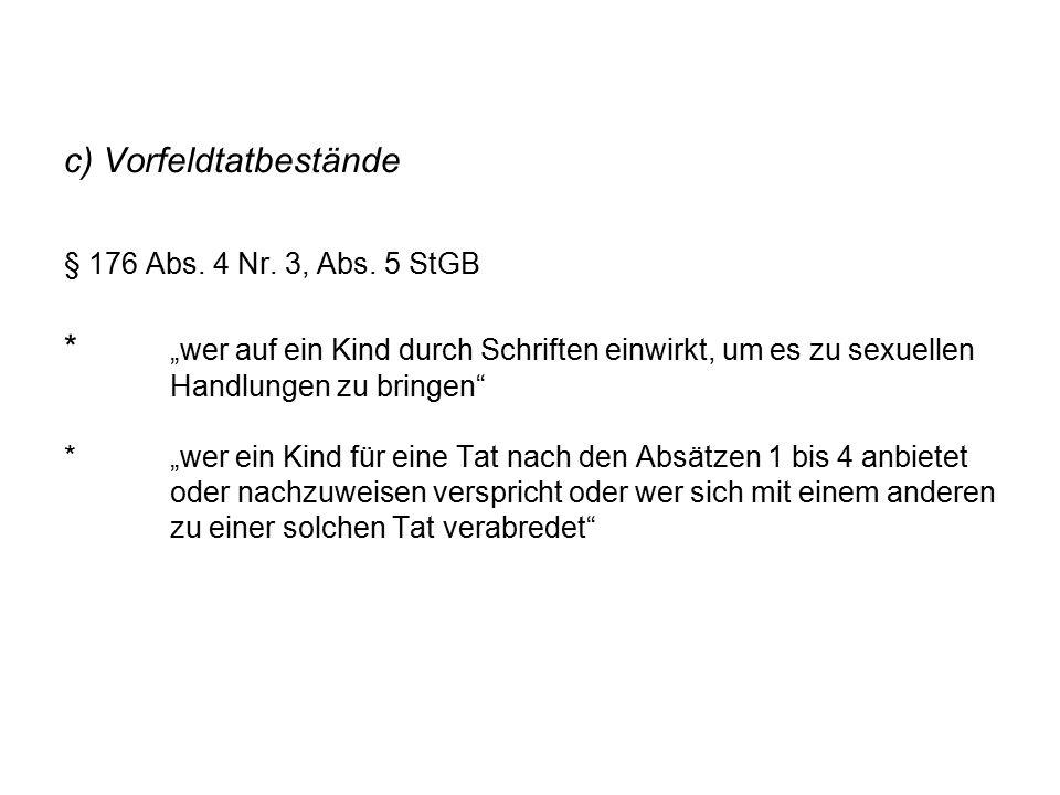 c) Vorfeldtatbestände § 176 Abs. 4 Nr. 3, Abs. 5 StGB