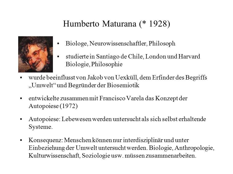 Humberto Maturana (* 1928) Biologe, Neurowissenschaftler, Philosoph