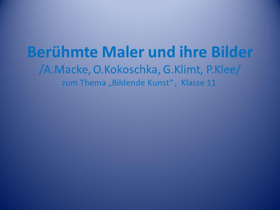 Berühmte Maler und ihre Bilder /A. Macke, O. Kokoschka, G. Klimt, P
