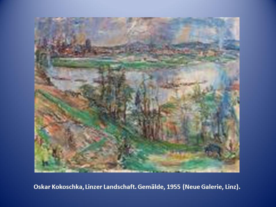 Oskar Kokoschka, Linzer Landschaft. Gemälde, 1955 (Neue Galerie, Linz).