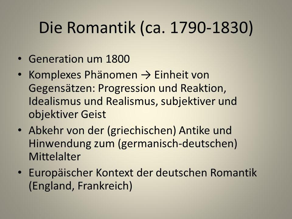 Die Romantik (ca. 1790-1830) Generation um 1800