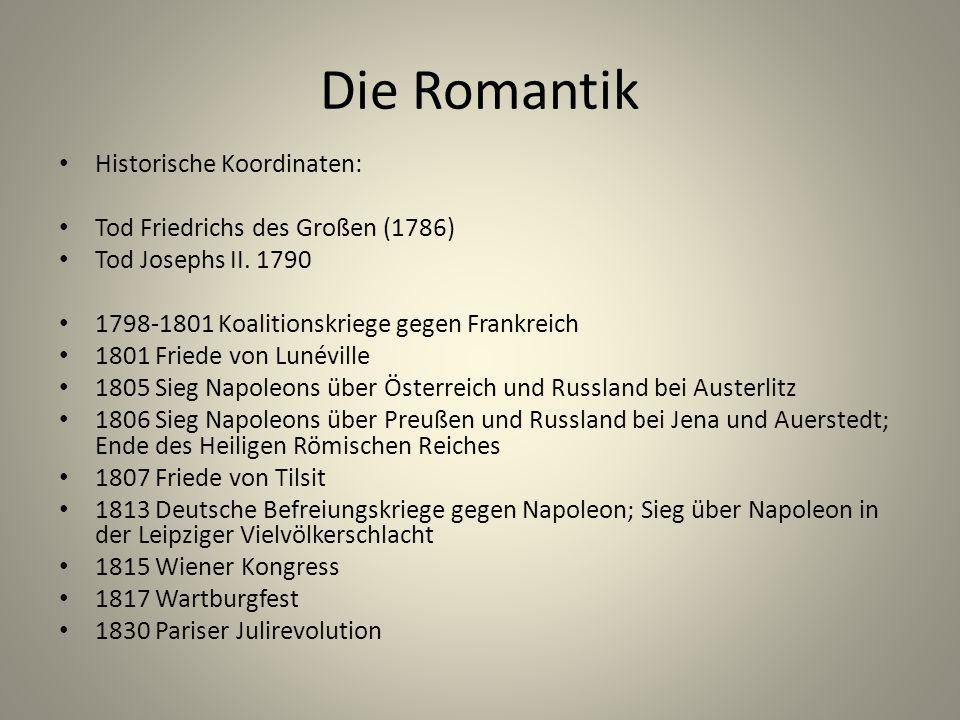 Die Romantik Historische Koordinaten: Tod Friedrichs des Großen (1786)