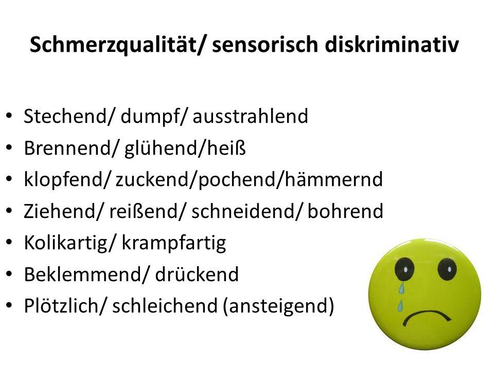 Schmerzqualität/ sensorisch diskriminativ