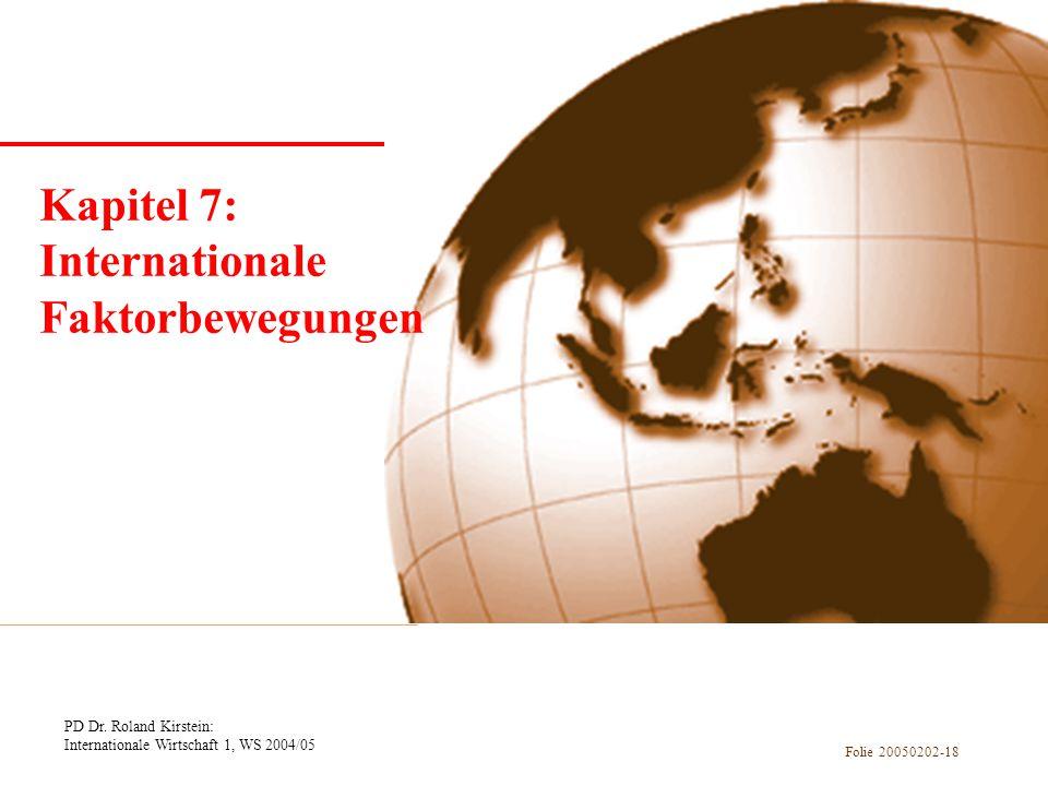 Kapitel 1 Einführung Kapitel 7: Internationale Faktorbewegungen