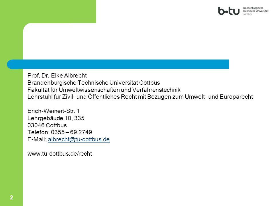 Prof. Dr. Eike Albrecht Brandenburgische Technische Universität Cottbus. Fakultät für Umweltwissenschaften und Verfahrenstechnik.