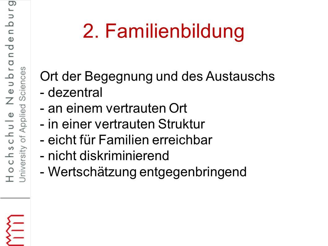 2. Familienbildung Ort der Begegnung und des Austauschs - dezentral