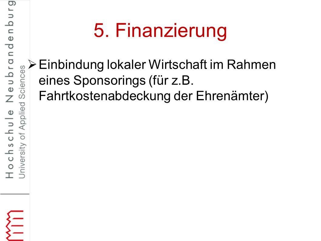 5. Finanzierung Einbindung lokaler Wirtschaft im Rahmen eines Sponsorings (für z.B.