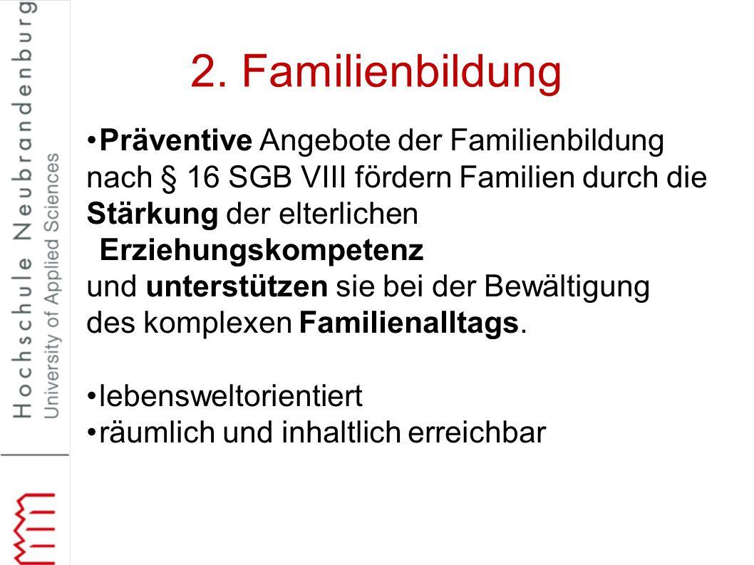 2. Familienbildung Präventive Angebote der Familienbildung