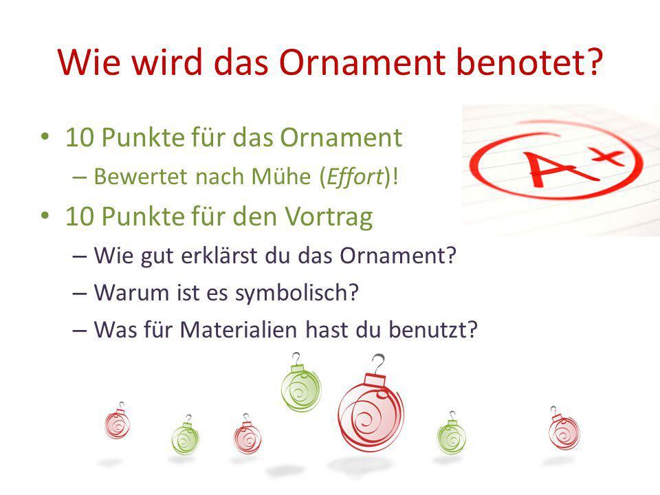 Wie wird das Ornament benotet