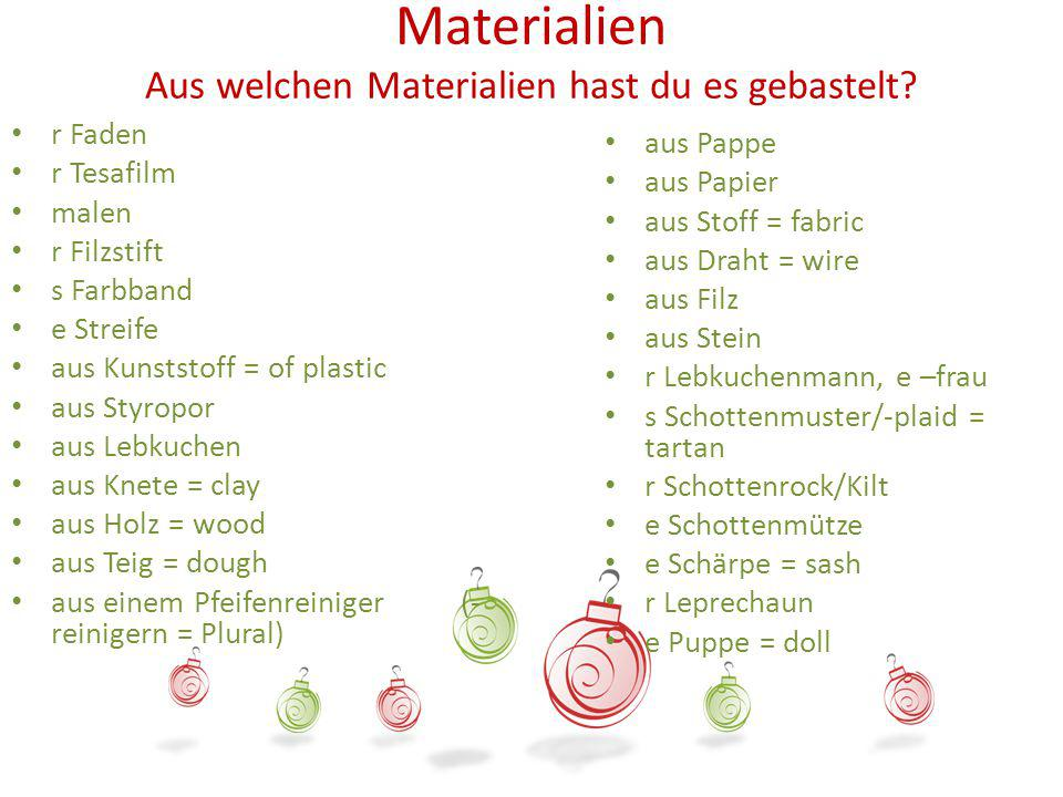 Materialien Aus welchen Materialien hast du es gebastelt