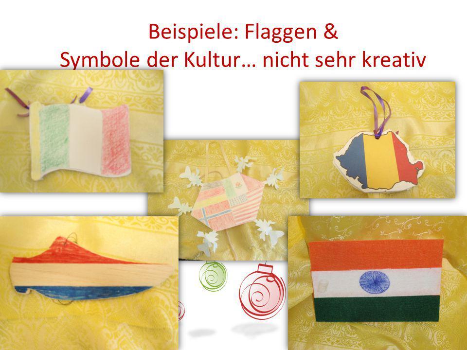 Beispiele: Flaggen & Symbole der Kultur… nicht sehr kreativ