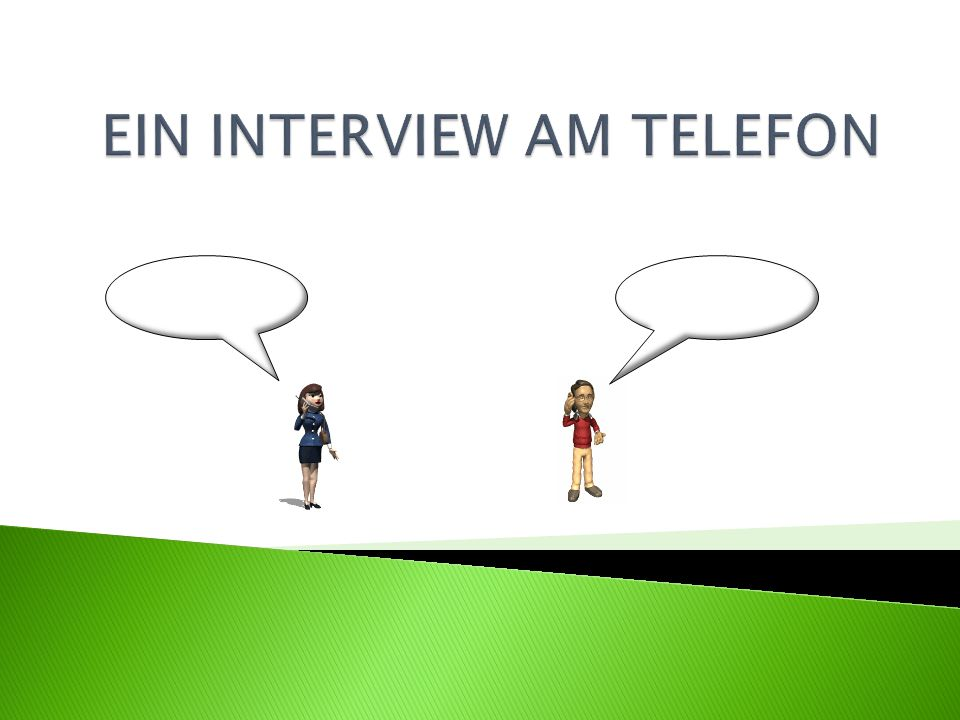 EIN INTERVIEW AM TELEFON