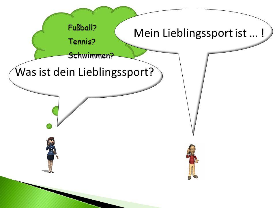 Mein Lieblingssport ist … !