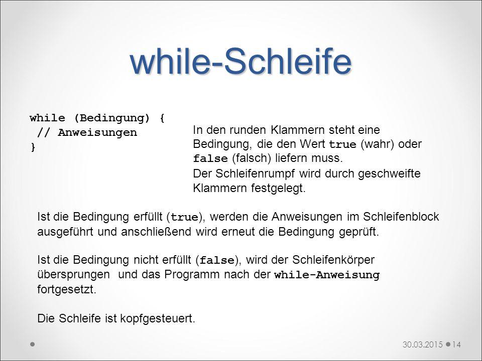 while-Schleife while (Bedingung) { // Anweisungen