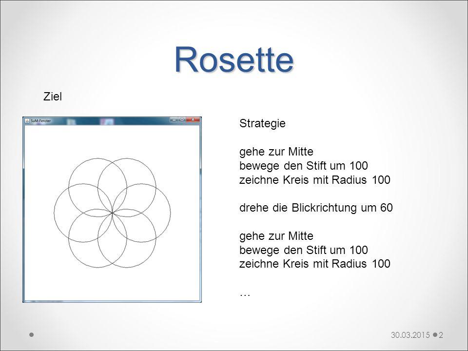 Rosette Ziel Strategie gehe zur Mitte bewege den Stift um 100