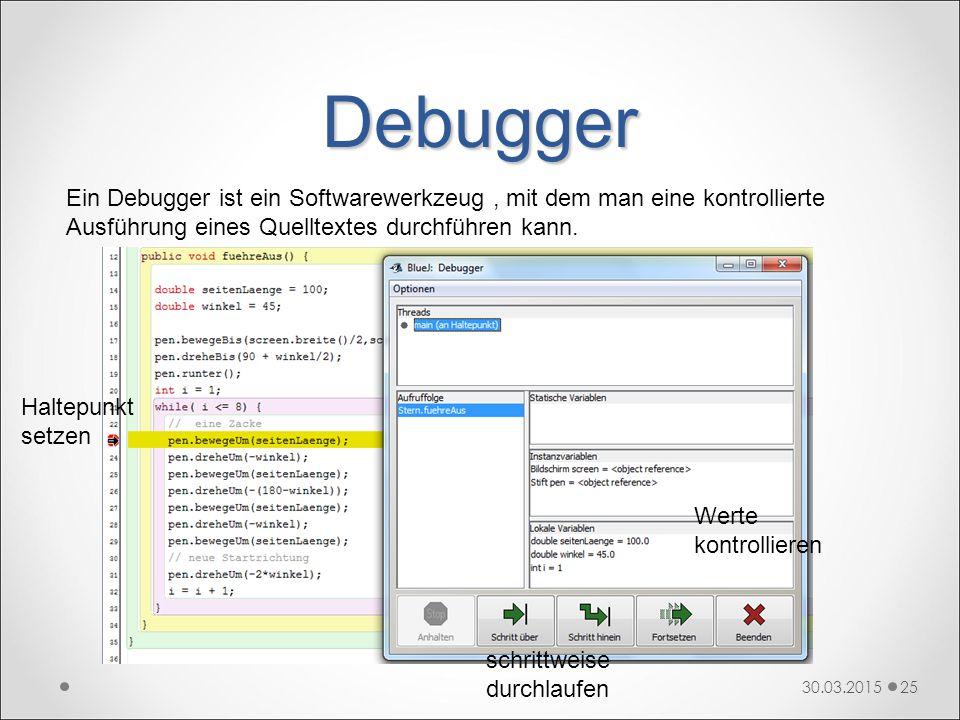 Debugger Ein Debugger ist ein Softwarewerkzeug , mit dem man eine kontrollierte Ausführung eines Quelltextes durchführen kann.
