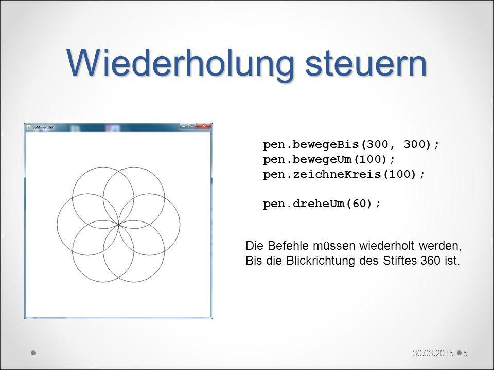 Wiederholung steuern pen.bewegeBis(300, 300); pen.bewegeUm(100);