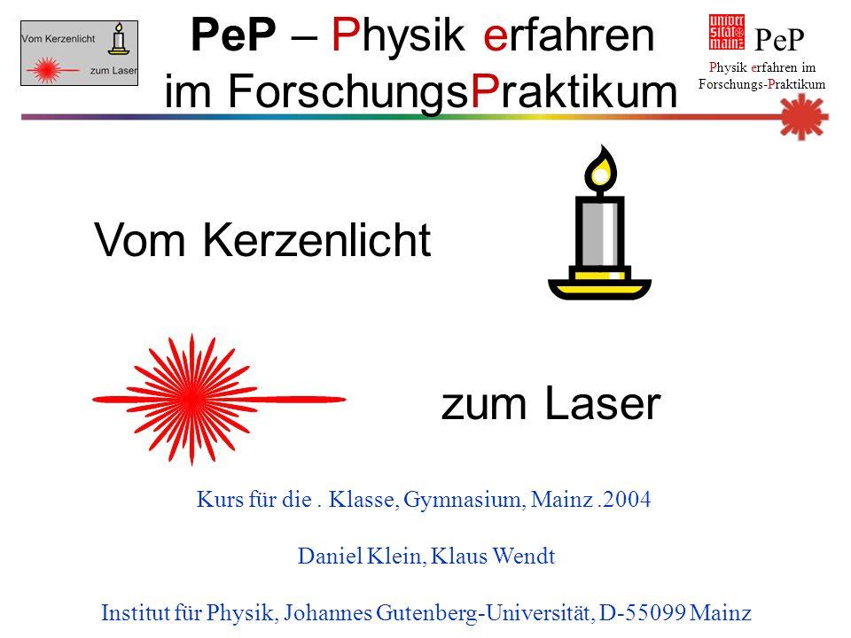 PeP – Physik erfahren im ForschungsPraktikum